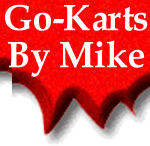 Go Karts By Mike - Houston and Channelview Texas - New, Used, Refurished, Parts